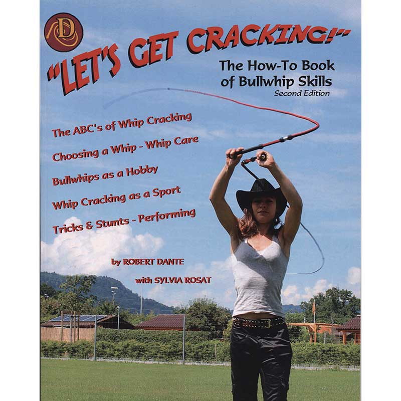Let's Get Cracking: the How-To Book of Bullwhip Skills