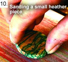 Sanding a Small Heather Piece